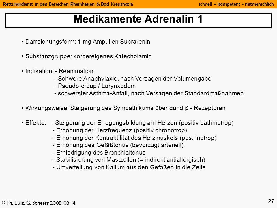 Rettungsdienst in den Bereichen Rheinhessen & Bad Kreuznach: schnell – kompetent - mitmenschlich © Th. Luiz, G. Scherer 2008-03-14 27 Darreichungsform