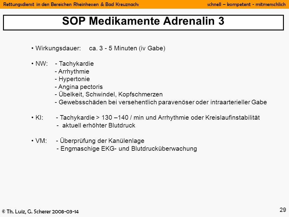 Rettungsdienst in den Bereichen Rheinhessen & Bad Kreuznach: schnell – kompetent - mitmenschlich © Th. Luiz, G. Scherer 2008-03-14 29 Wirkungsdauer:ca