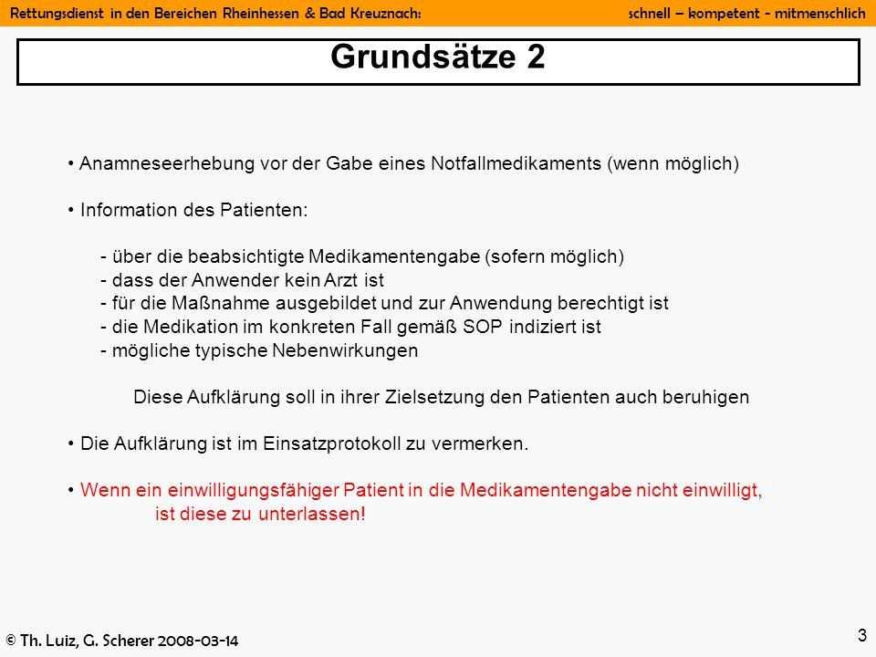 Rettungsdienst in den Bereichen Rheinhessen & Bad Kreuznach: schnell – kompetent - mitmenschlich © Th. Luiz, G. Scherer 2008-03-14 3 Anamneseerhebung
