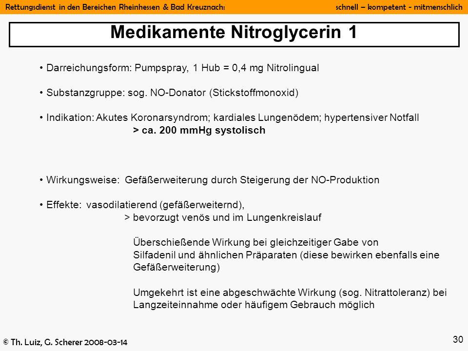 Rettungsdienst in den Bereichen Rheinhessen & Bad Kreuznach: schnell – kompetent - mitmenschlich © Th. Luiz, G. Scherer 2008-03-14 30 Medikamente Nitr