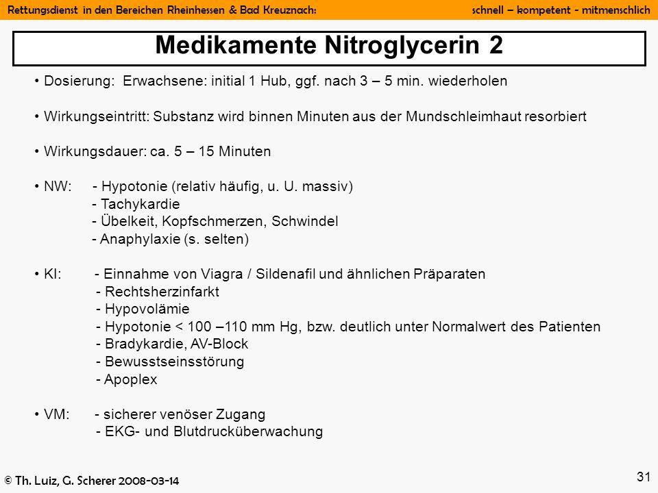 Rettungsdienst in den Bereichen Rheinhessen & Bad Kreuznach: schnell – kompetent - mitmenschlich © Th. Luiz, G. Scherer 2008-03-14 31 Medikamente Nitr