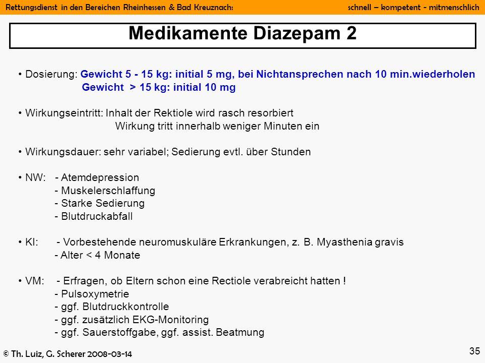 Rettungsdienst in den Bereichen Rheinhessen & Bad Kreuznach: schnell – kompetent - mitmenschlich © Th. Luiz, G. Scherer 2008-03-14 35 Dosierung: Gewic