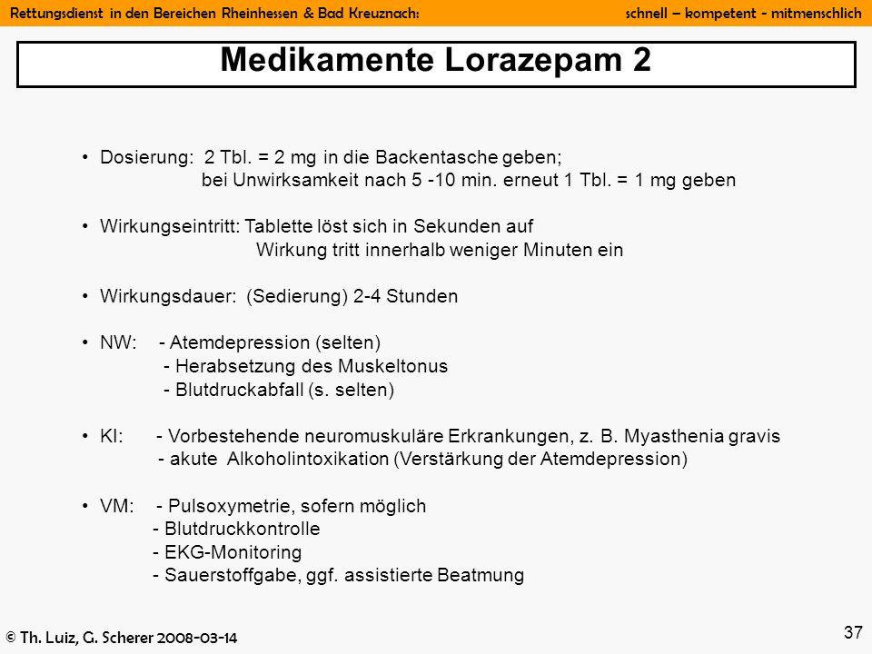 Rettungsdienst in den Bereichen Rheinhessen & Bad Kreuznach: schnell – kompetent - mitmenschlich © Th. Luiz, G. Scherer 2008-03-14 37 Dosierung: 2 Tbl