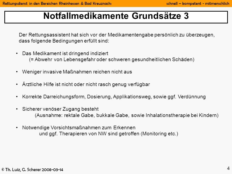 Rettungsdienst in den Bereichen Rheinhessen & Bad Kreuznach: schnell – kompetent - mitmenschlich © Th. Luiz, G. Scherer 2008-03-14 4 Notfallmedikament