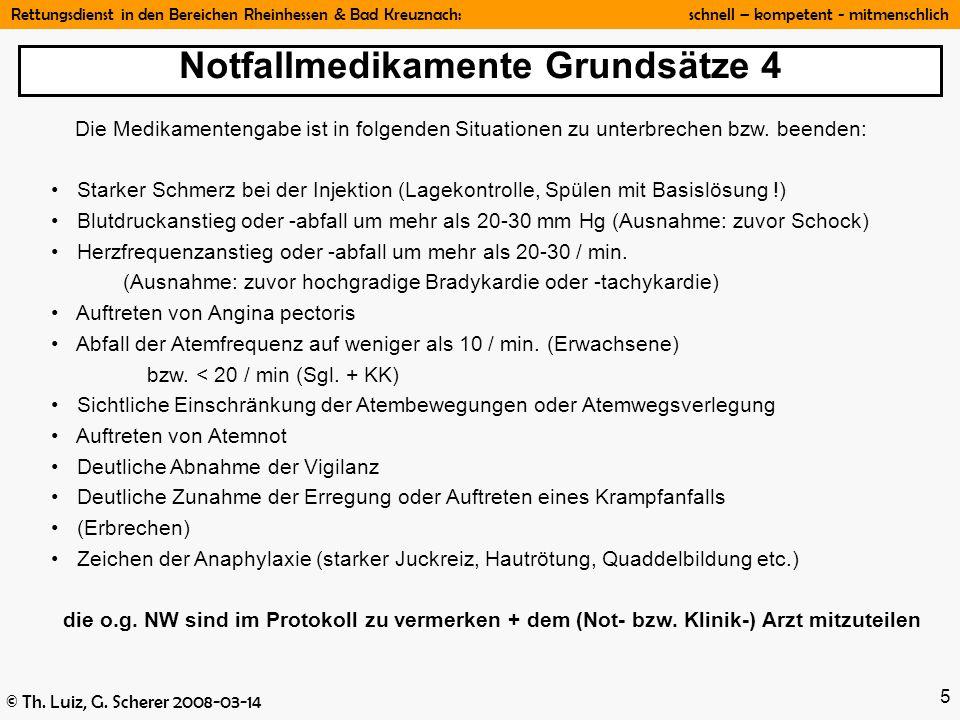 Rettungsdienst in den Bereichen Rheinhessen & Bad Kreuznach: schnell – kompetent - mitmenschlich © Th. Luiz, G. Scherer 2008-03-14 5 Notfallmedikament