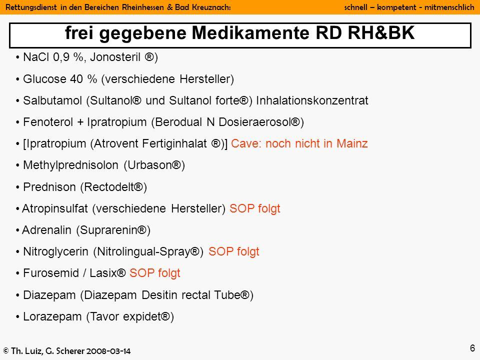 Rettungsdienst in den Bereichen Rheinhessen & Bad Kreuznach: schnell – kompetent - mitmenschlich © Th. Luiz, G. Scherer 2008-03-14 6 NaCl 0,9 %, Jonos