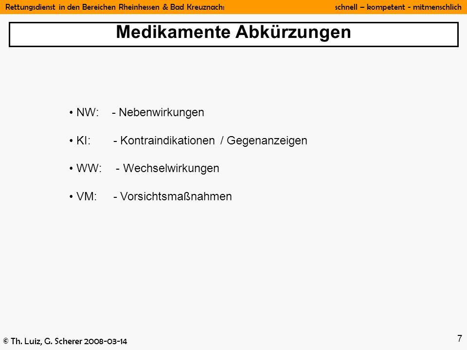 Rettungsdienst in den Bereichen Rheinhessen & Bad Kreuznach: schnell – kompetent - mitmenschlich © Th. Luiz, G. Scherer 2008-03-14 7 NW: - Nebenwirkun
