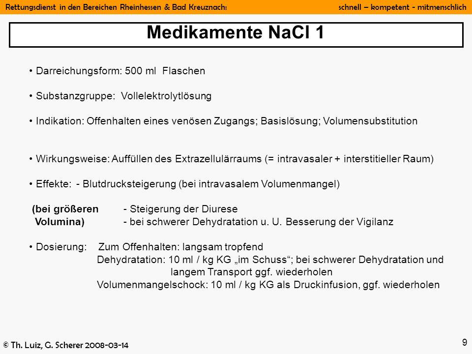 Rettungsdienst in den Bereichen Rheinhessen & Bad Kreuznach: schnell – kompetent - mitmenschlich © Th. Luiz, G. Scherer 2008-03-14 9 Darreichungsform:
