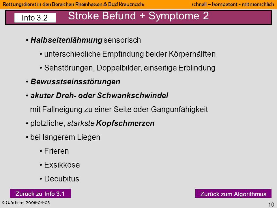 © G. Scherer 2008-04-08 Rettungsdienst in den Bereichen Rheinhessen & Bad Kreuznach: schnell – kompetent - mitmenschlich 10 Halbseitenlähmung sensoris