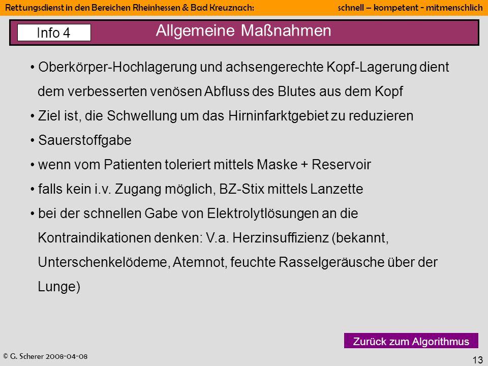 © G. Scherer 2008-04-08 Rettungsdienst in den Bereichen Rheinhessen & Bad Kreuznach: schnell – kompetent - mitmenschlich 13 Allgemeine Maßnahmen Zurüc