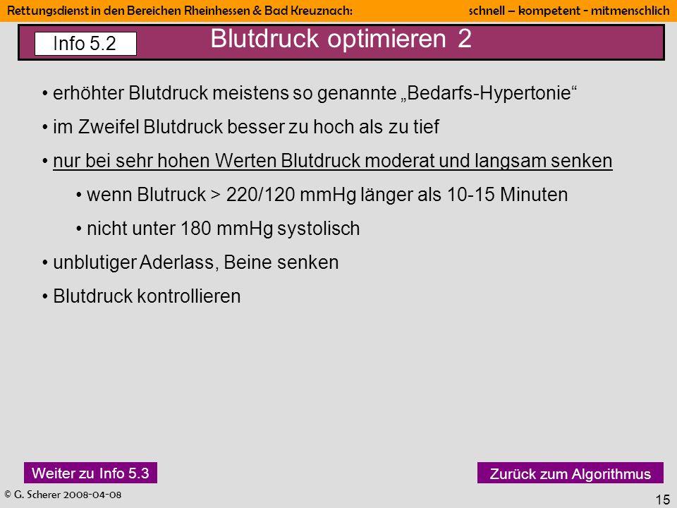 © G. Scherer 2008-04-08 Rettungsdienst in den Bereichen Rheinhessen & Bad Kreuznach: schnell – kompetent - mitmenschlich 15 Blutdruck optimieren 2 erh