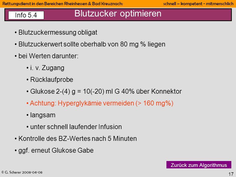 © G. Scherer 2008-04-08 Rettungsdienst in den Bereichen Rheinhessen & Bad Kreuznach: schnell – kompetent - mitmenschlich 17 Blutzucker optimieren Blut
