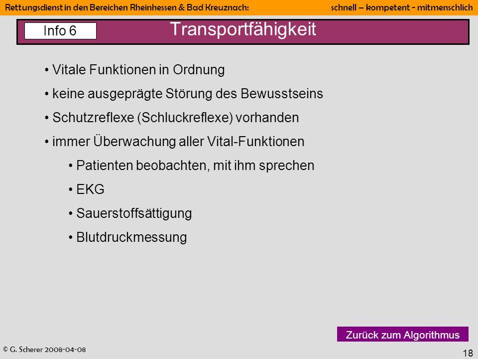 © G. Scherer 2008-04-08 Rettungsdienst in den Bereichen Rheinhessen & Bad Kreuznach: schnell – kompetent - mitmenschlich 18 Transportfähigkeit Vitale