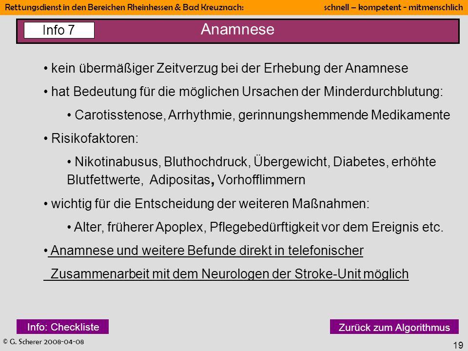 © G. Scherer 2008-04-08 Rettungsdienst in den Bereichen Rheinhessen & Bad Kreuznach: schnell – kompetent - mitmenschlich 19 Anamnese kein übermäßiger