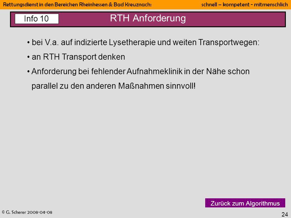 © G. Scherer 2008-04-08 Rettungsdienst in den Bereichen Rheinhessen & Bad Kreuznach: schnell – kompetent - mitmenschlich 24 RTH Anforderung bei V.a. a