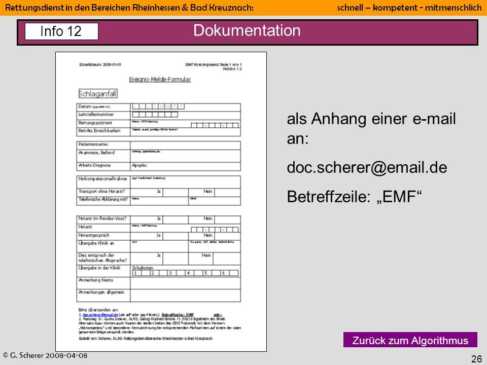 © G. Scherer 2008-04-08 Rettungsdienst in den Bereichen Rheinhessen & Bad Kreuznach: schnell – kompetent - mitmenschlich 26 Dokumentation Zurück zum A