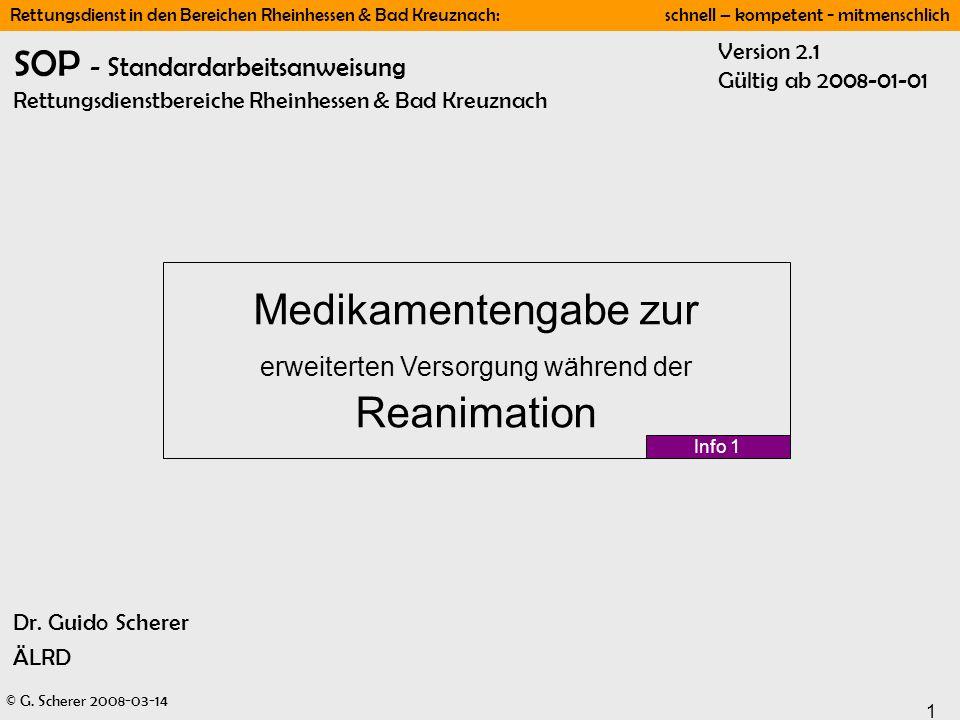 © G. Scherer 2008-03-14 1 Rettungsdienst in den Bereichen Rheinhessen & Bad Kreuznach: schnell – kompetent - mitmenschlich SOP - Standardarbeitsanweis