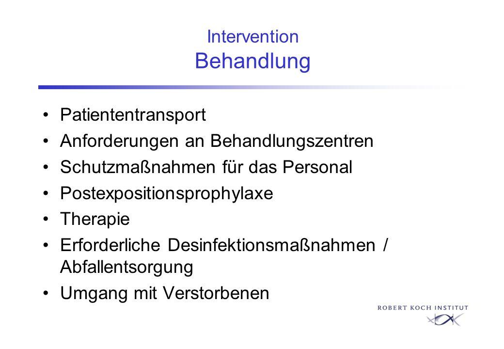 Intervention Behandlung Patiententransport Anforderungen an Behandlungszentren Schutzmaßnahmen für das Personal Postexpositionsprophylaxe Therapie Erf
