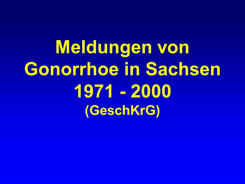 Meldungen von Gonorrhoe in Sachsen 1971 - 2000 (GeschKrG)