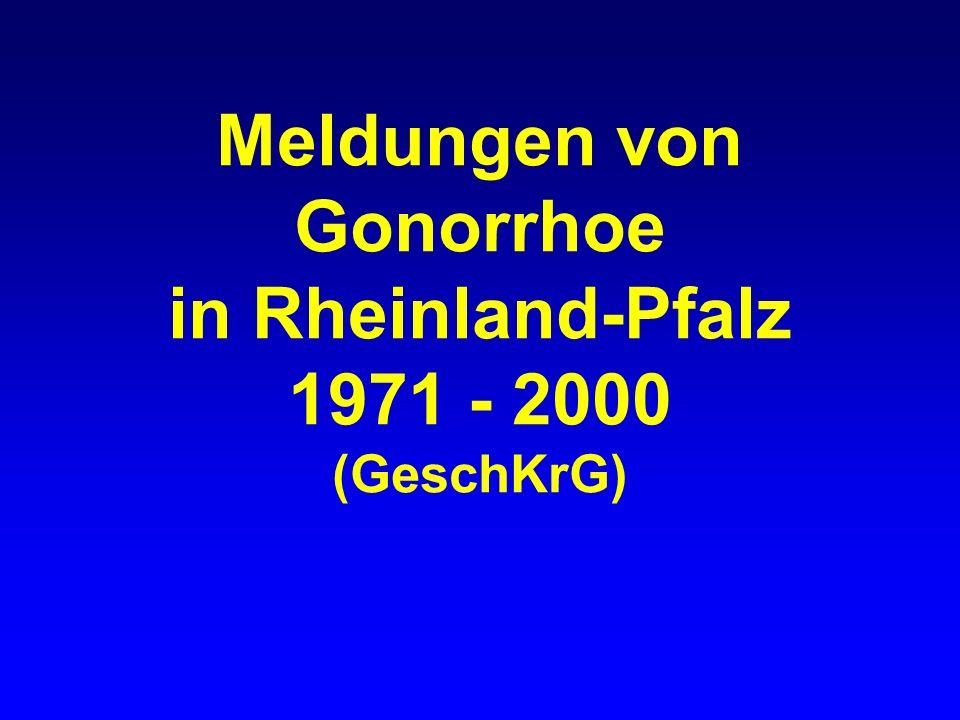 Meldungen von Gonorrhoe in Rheinland-Pfalz 1971 - 2000 (GeschKrG)