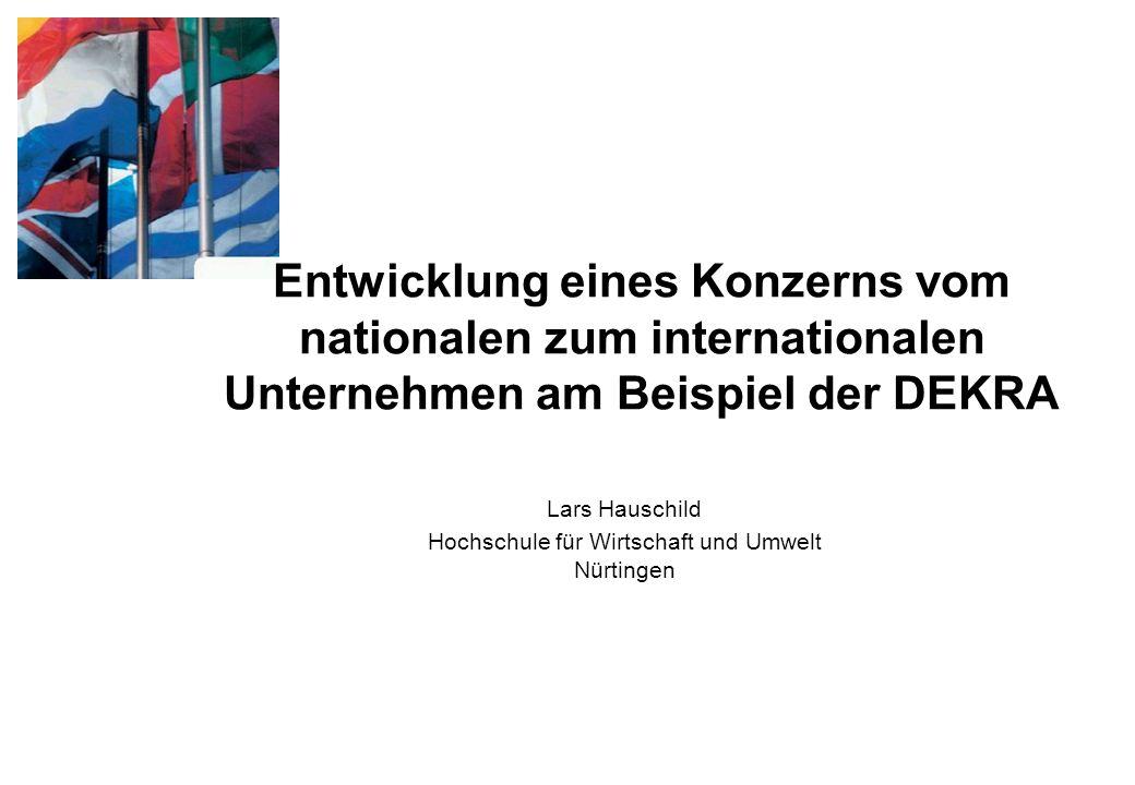 HfWU Nürtingen Lars HauschildInterkulturelle Kompetenz22 Kulturwandel bei DEKRA Richtung Internationalisierung Ein Geschäftsbereich International Operations wird aufgebaut.