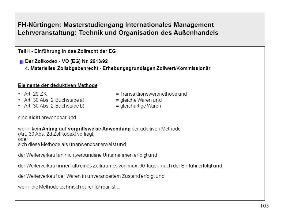 104 FH-Nürtingen: Masterstudiengang Internationales Management Lehrveranstaltung: Technik und Organisation des Außenhandels Teil II - Einführung in das Zollrecht der EG Der Zollkodex - VO (EG) Nr.