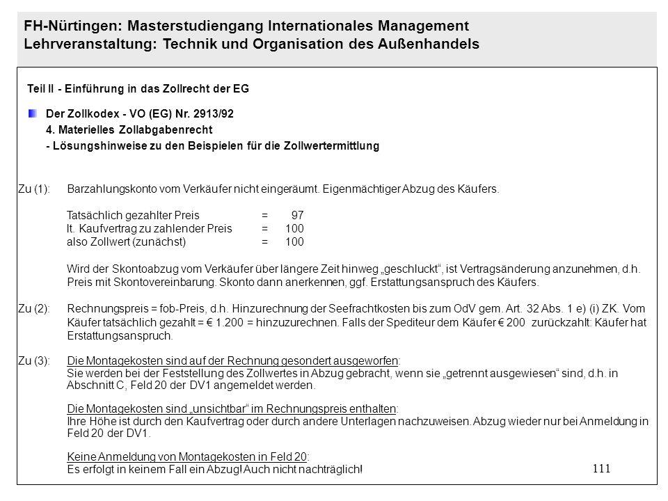 110 FH-Nürtingen: Masterstudiengang Internationales Management Lehrveranstaltung: Technik und Organisation des Außenhandels Teil II - Einführung in das Zollrecht der EG Der Zollkodex - VO (EG) Nr.