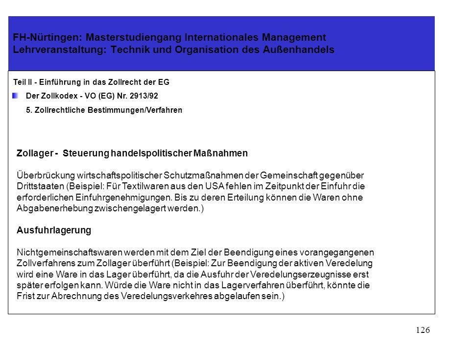 125 FH-Nürtingen: Masterstudiengang Internationales Management Lehrveranstaltung: Technik und Organisation des Außenhandels Teil II - Einführung in das Zollrecht der EG Der Zollkodex - VO (EG) Nr.
