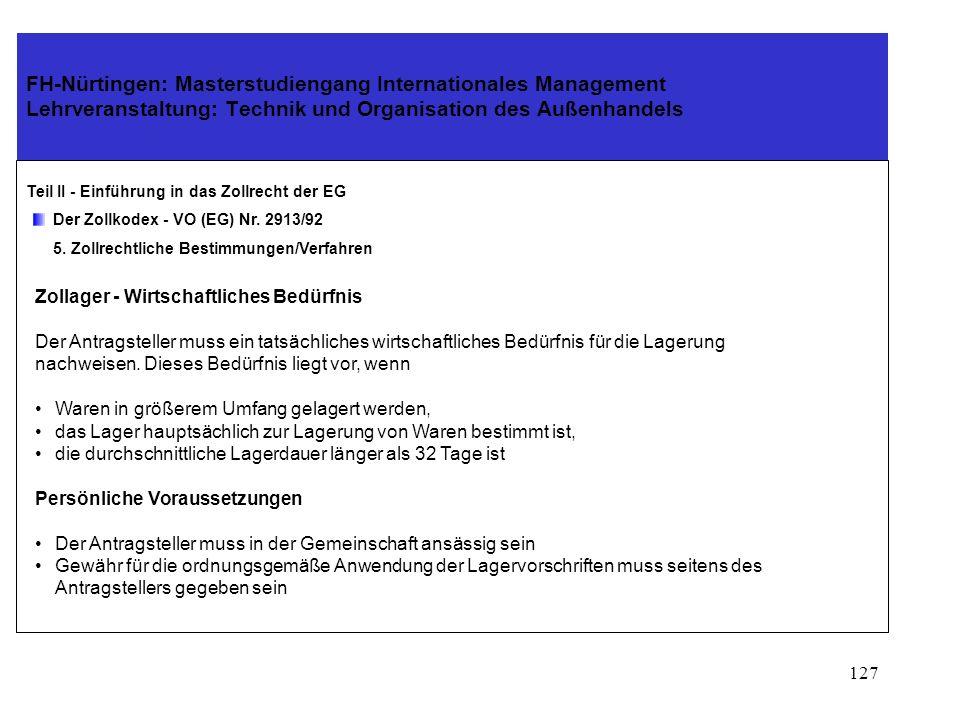 126 FH-Nürtingen: Masterstudiengang Internationales Management Lehrveranstaltung: Technik und Organisation des Außenhandels Teil II - Einführung in das Zollrecht der EG Der Zollkodex - VO (EG) Nr.