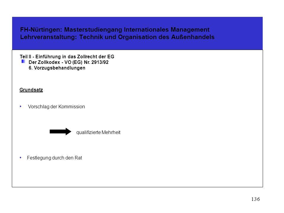 135 FH-Nürtingen: Masterstudiengang Internationales Management Lehrveranstaltung: Technik und Organisation des Außenhandels Teil II - Einführung in das Zollrecht der EG Der Zollkodex - VO (EG) Nr.