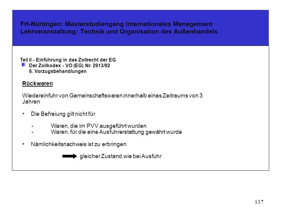 136 FH-Nürtingen: Masterstudiengang Internationales Management Lehrveranstaltung: Technik und Organisation des Außenhandels Teil II - Einführung in das Zollrecht der EG Der Zollkodex - VO (EG) Nr.