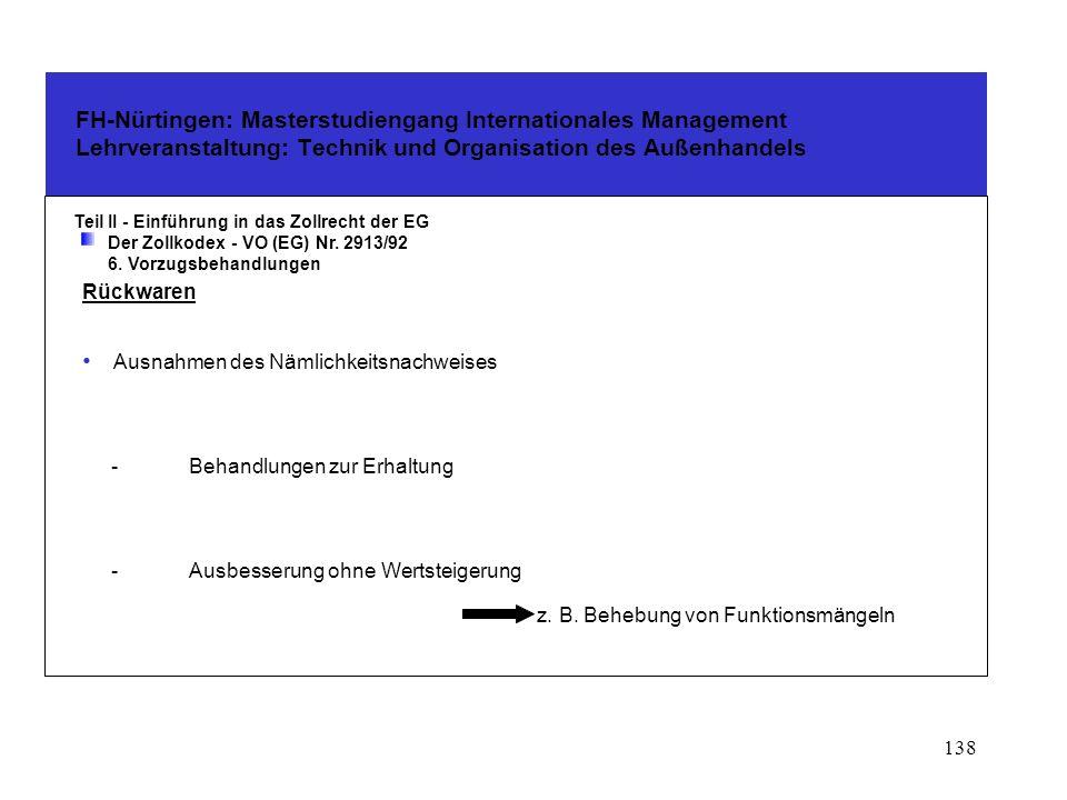 137 FH-Nürtingen: Masterstudiengang Internationales Management Lehrveranstaltung: Technik und Organisation des Außenhandels Teil II - Einführung in das Zollrecht der EG Der Zollkodex - VO (EG) Nr.