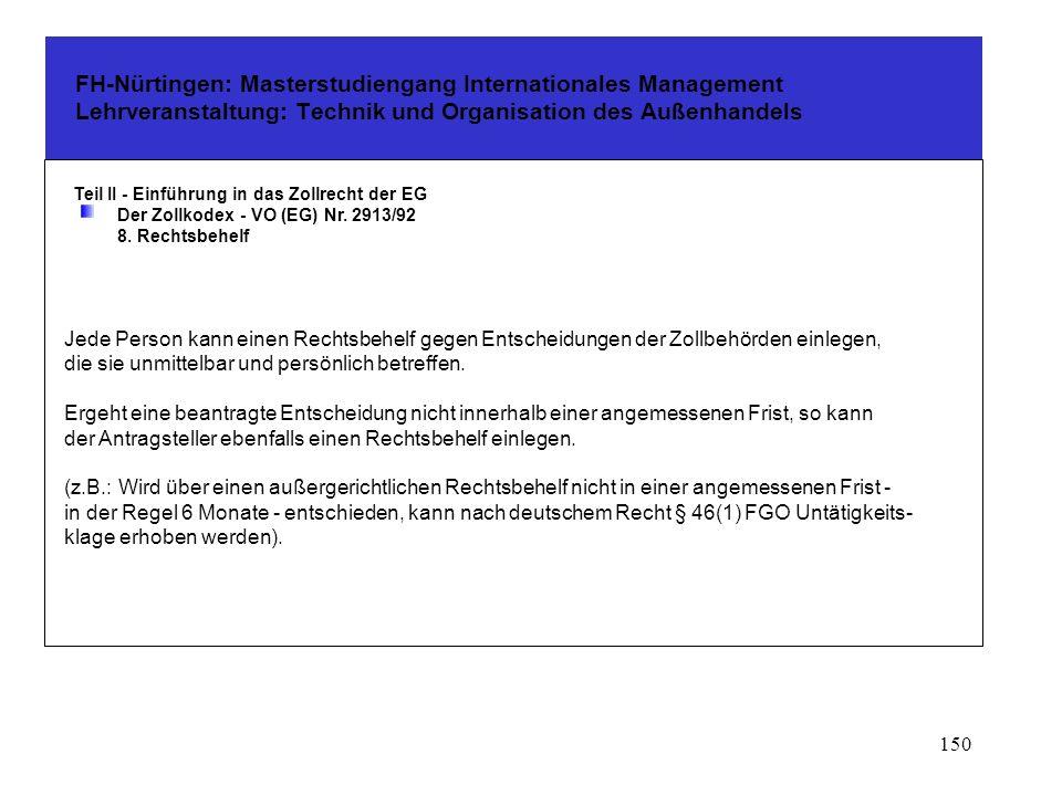 149 FH-Nürtingen: Masterstudiengang Internationales Management Lehrveranstaltung: Technik und Organisation des Außenhandels Teil II - Einführung in da