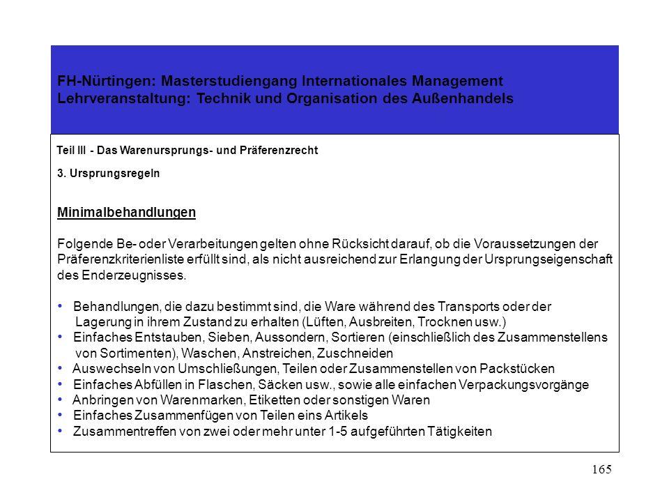 164 FH-Nürtingen: Masterstudiengang Internationales Management Lehrveranstaltung: Technik und Organisation des Außenhandels Teil III - Das Warenursprungs- und Präferenzrecht 3.