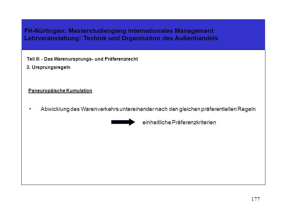 176 FH-Nürtingen: Masterstudiengang Internationales Management Lehrveranstaltung: Technik und Organisation des Außenhandels Teil III - Das Warenursprungs- und Präferenzrecht 3.