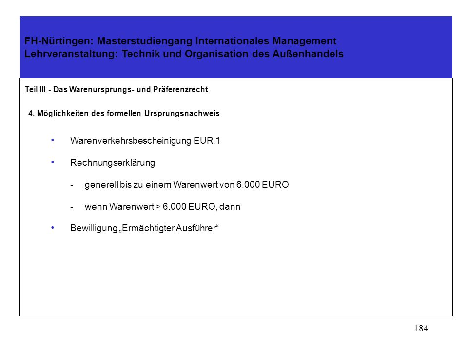 183 FH-Nürtingen: Masterstudiengang Internationales Management Lehrveranstaltung: Technik und Organisation des Außenhandels Teil III - Das Warenurspru