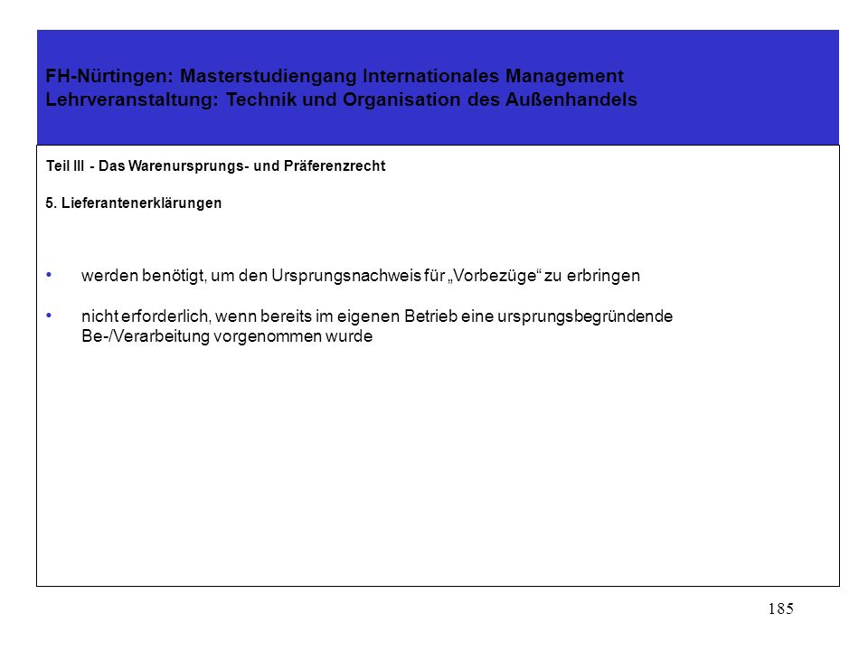 184 FH-Nürtingen: Masterstudiengang Internationales Management Lehrveranstaltung: Technik und Organisation des Außenhandels Teil III - Das Warenurspru