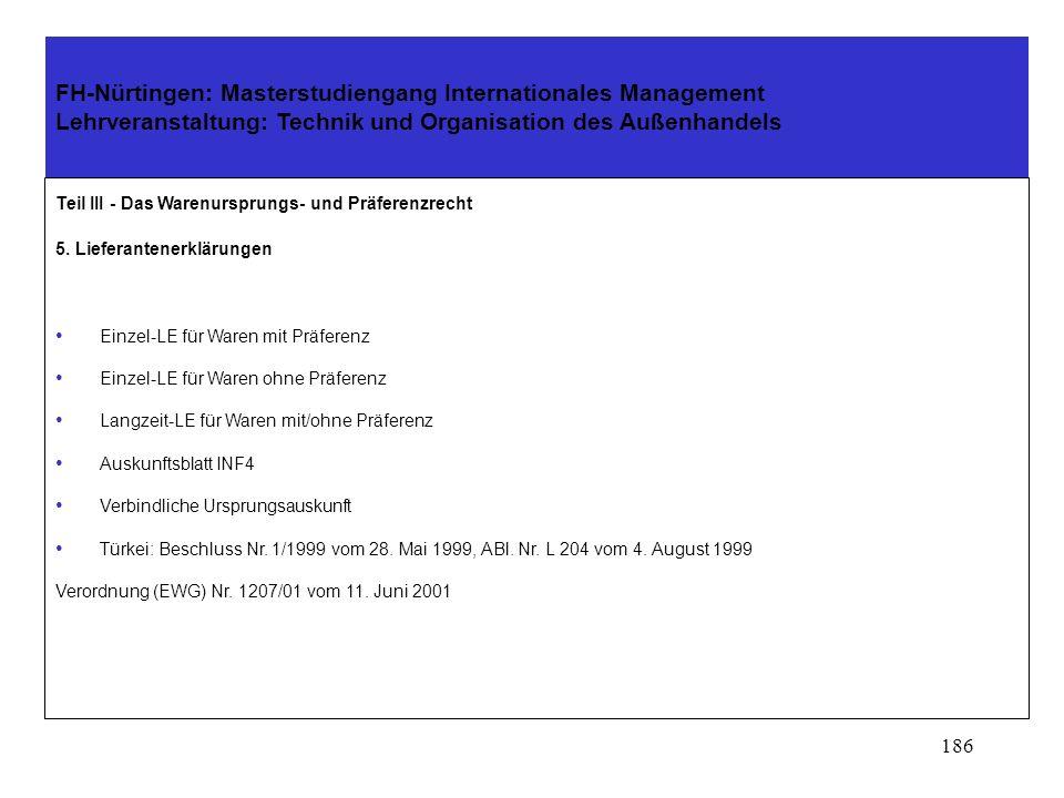 185 FH-Nürtingen: Masterstudiengang Internationales Management Lehrveranstaltung: Technik und Organisation des Außenhandels Teil III - Das Warenurspru