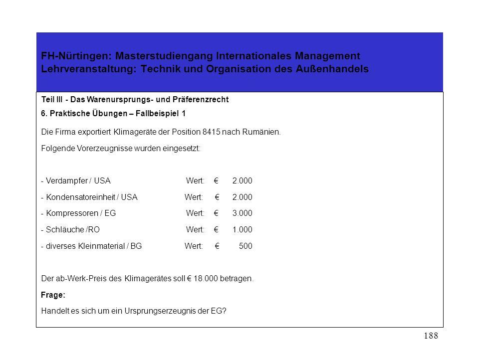 187 FH-Nürtingen: Masterstudiengang Internationales Management Lehrveranstaltung: Technik und Organisation des Außenhandels Teil III - Das Warenurspru