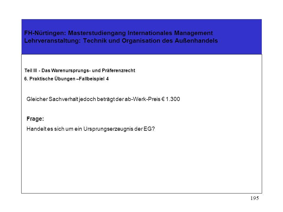 194 FH-Nürtingen: Masterstudiengang Internationales Management Lehrveranstaltung: Technik und Organisation des Außenhandels Teil III - Das Warenurspru