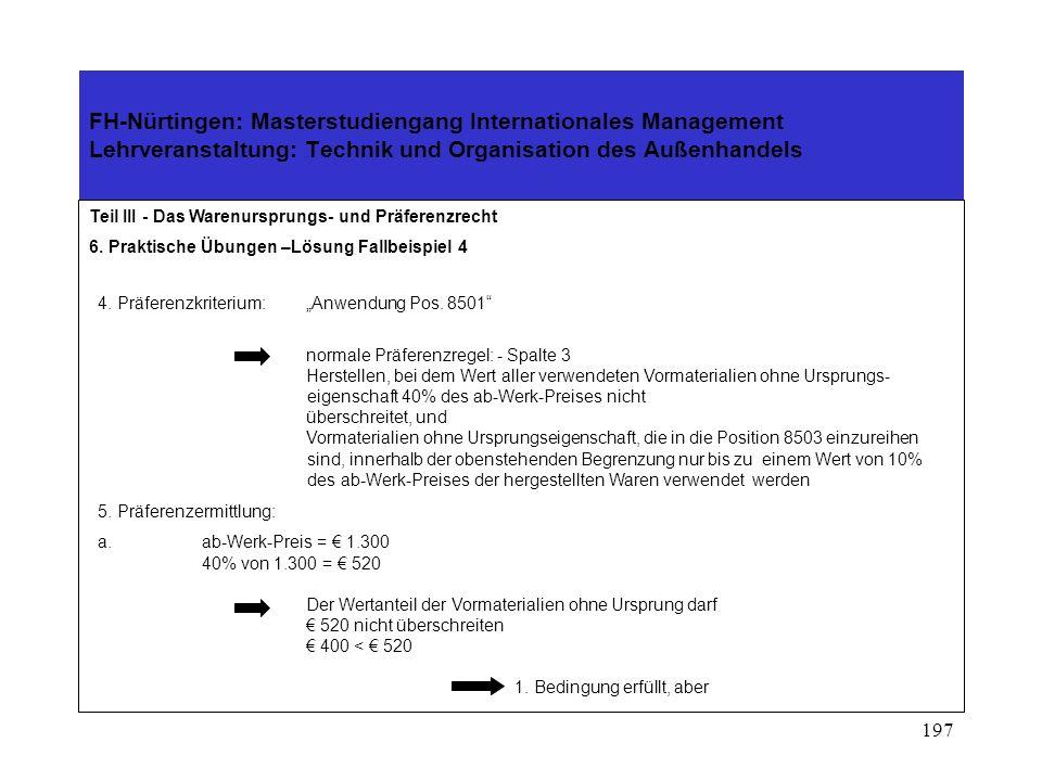 196 FH-Nürtingen: Masterstudiengang Internationales Management Lehrveranstaltung: Technik und Organisation des Außenhandels Teil III - Das Warenurspru