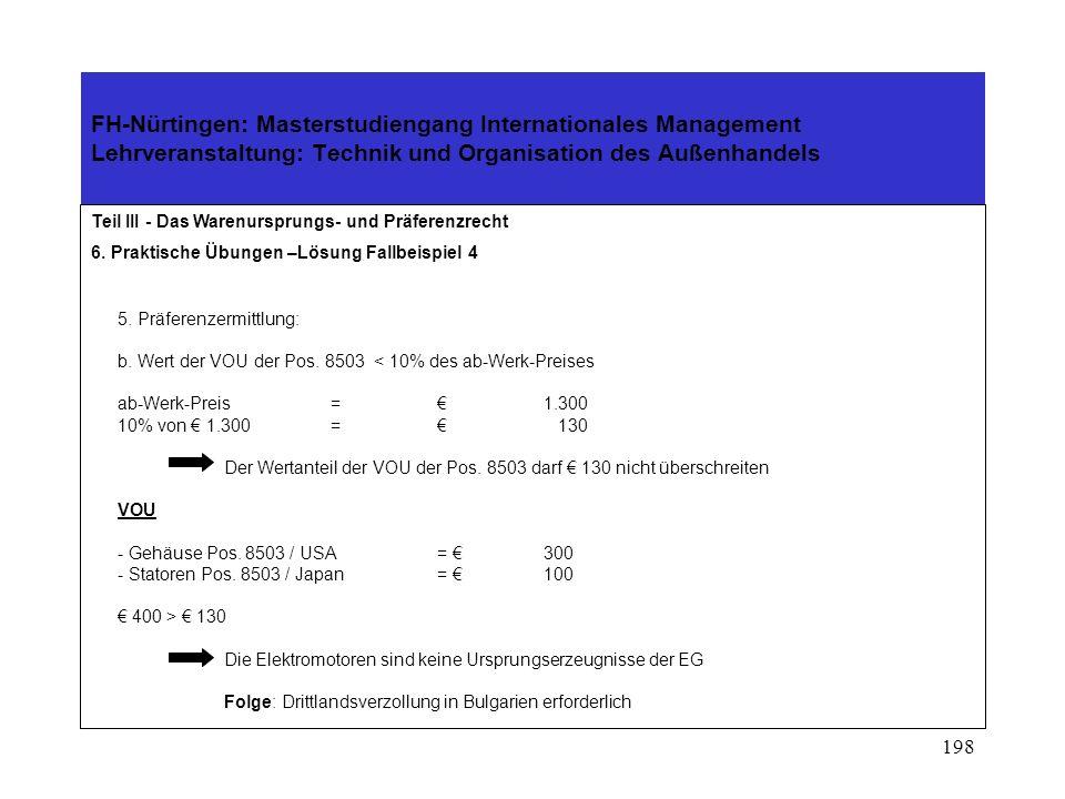 197 FH-Nürtingen: Masterstudiengang Internationales Management Lehrveranstaltung: Technik und Organisation des Außenhandels Teil III - Das Warenursprungs- und Präferenzrecht 6.