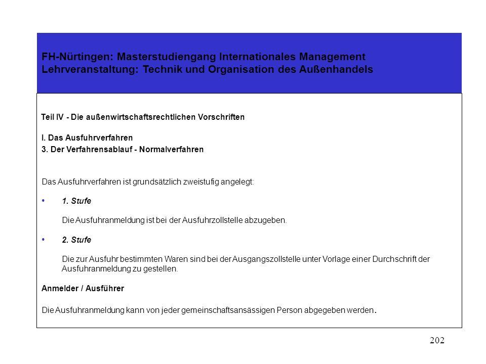 201 FH-Nürtingen: Masterstudiengang Internationales Management Lehrveranstaltung: Technik und Organisation des Außenhandels Teil IV - Die außenwirtsch