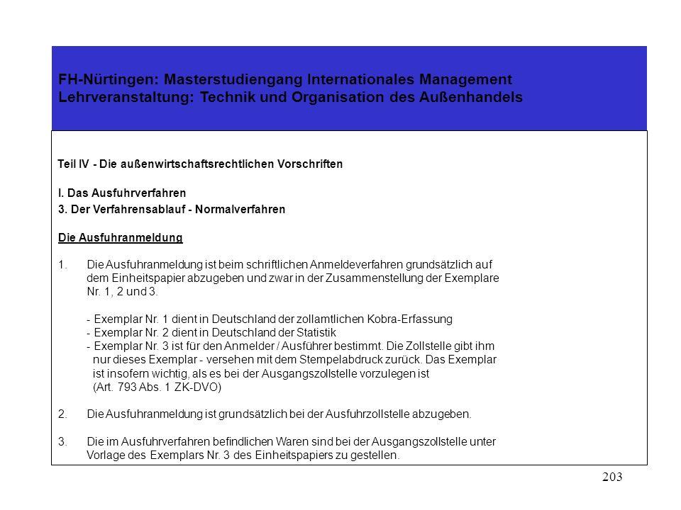 202 FH-Nürtingen: Masterstudiengang Internationales Management Lehrveranstaltung: Technik und Organisation des Außenhandels Teil IV - Die außenwirtsch
