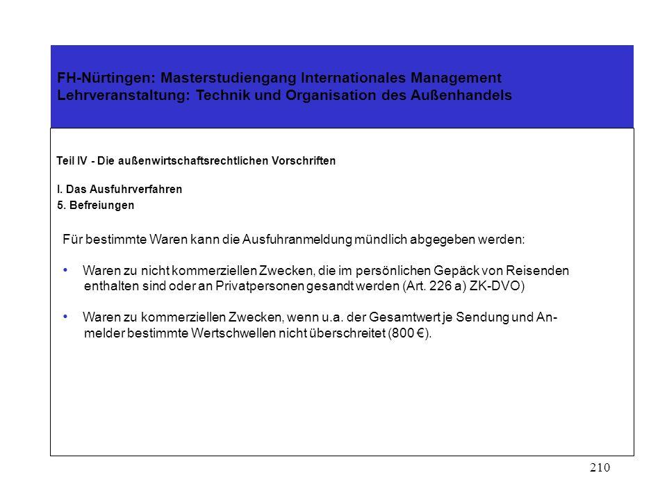 209 FH-Nürtingen: Masterstudiengang Internationales Management Lehrveranstaltung: Technik und Organisation des Außenhandels Teil IV - Die außenwirtsch