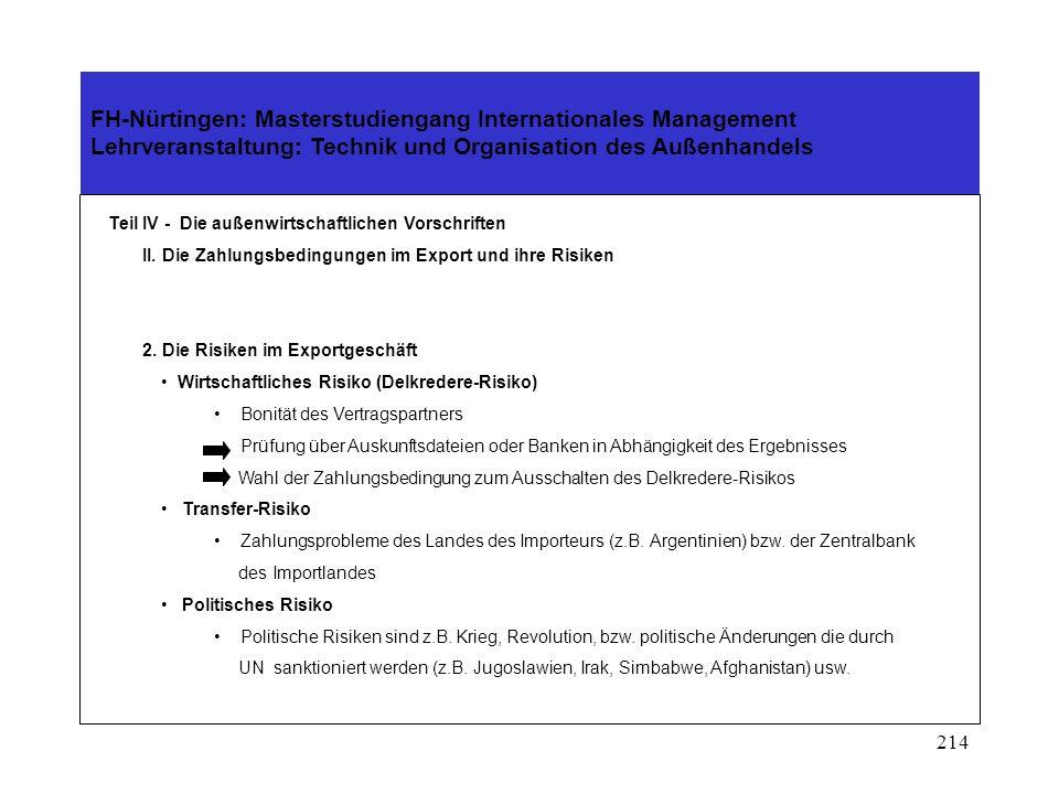 213 FH-Nürtingen: Masterstudiengang Internationales Management Lehrveranstaltung: Technik und Organisation des Außenhandels Teil IV - Die außenwirtschaftlichen Vorschriften II.