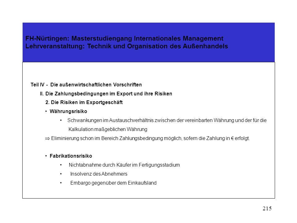 214 FH-Nürtingen: Masterstudiengang Internationales Management Lehrveranstaltung: Technik und Organisation des Außenhandels Teil IV - Die außenwirtsch