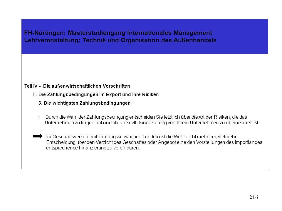 215 FH-Nürtingen: Masterstudiengang Internationales Management Lehrveranstaltung: Technik und Organisation des Außenhandels Teil IV - Die außenwirtsch