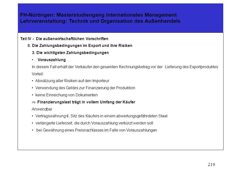 218 FH-Nürtingen: Masterstudiengang Internationales Management Lehrveranstaltung: Technik und Organisation des Außenhandels Teil IV - Die außenwirtsch
