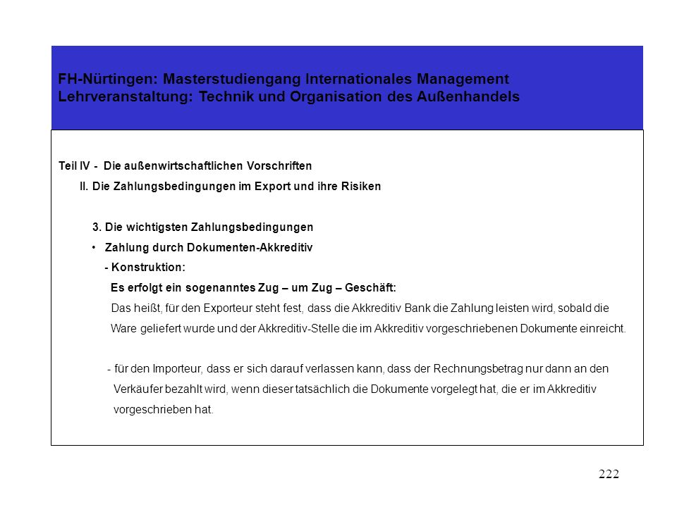 221 FH-Nürtingen: Masterstudiengang Internationales Management Lehrveranstaltung: Technik und Organisation des Außenhandels Teil IV - Die außenwirtsch